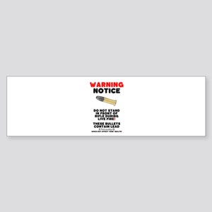 WARNING NOTICE - RIFLE BULLETS - HE Bumper Sticker